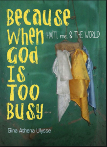 Because When God Is Too Busy, by Gina Athena Ulysse