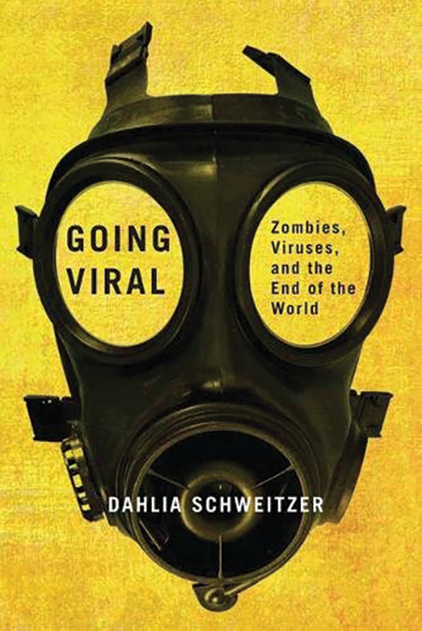 THE BACK STORY—APOCALYPSE NOW:  HOW VIRAL FEAR DISTORTS OUR WORLDVIEW BY DAHLIA SCHWEITZER '98